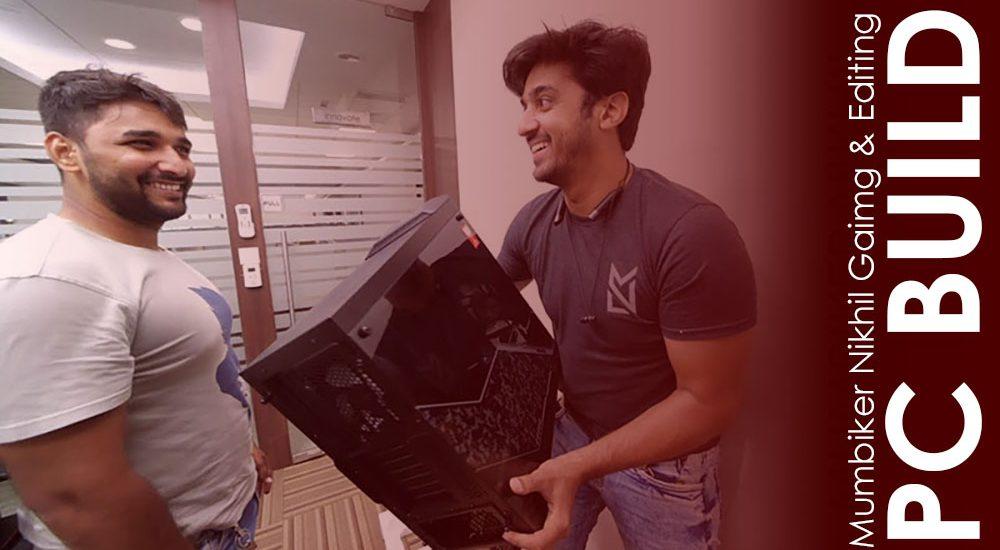 Mumbiker Nikhil PC Build