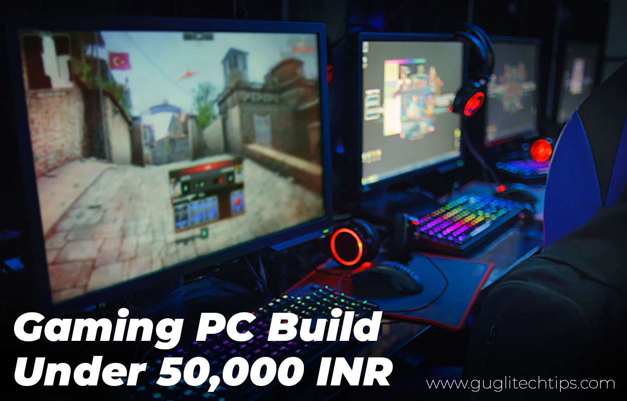 Gaming PC Build Under 50000 INR